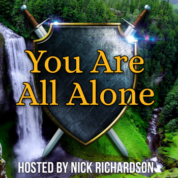"""""""You Are All Alone"""" Podcast"""